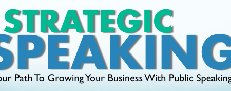 Strategic Speaking: Your Path to Growing Your Business Through Public Speaking